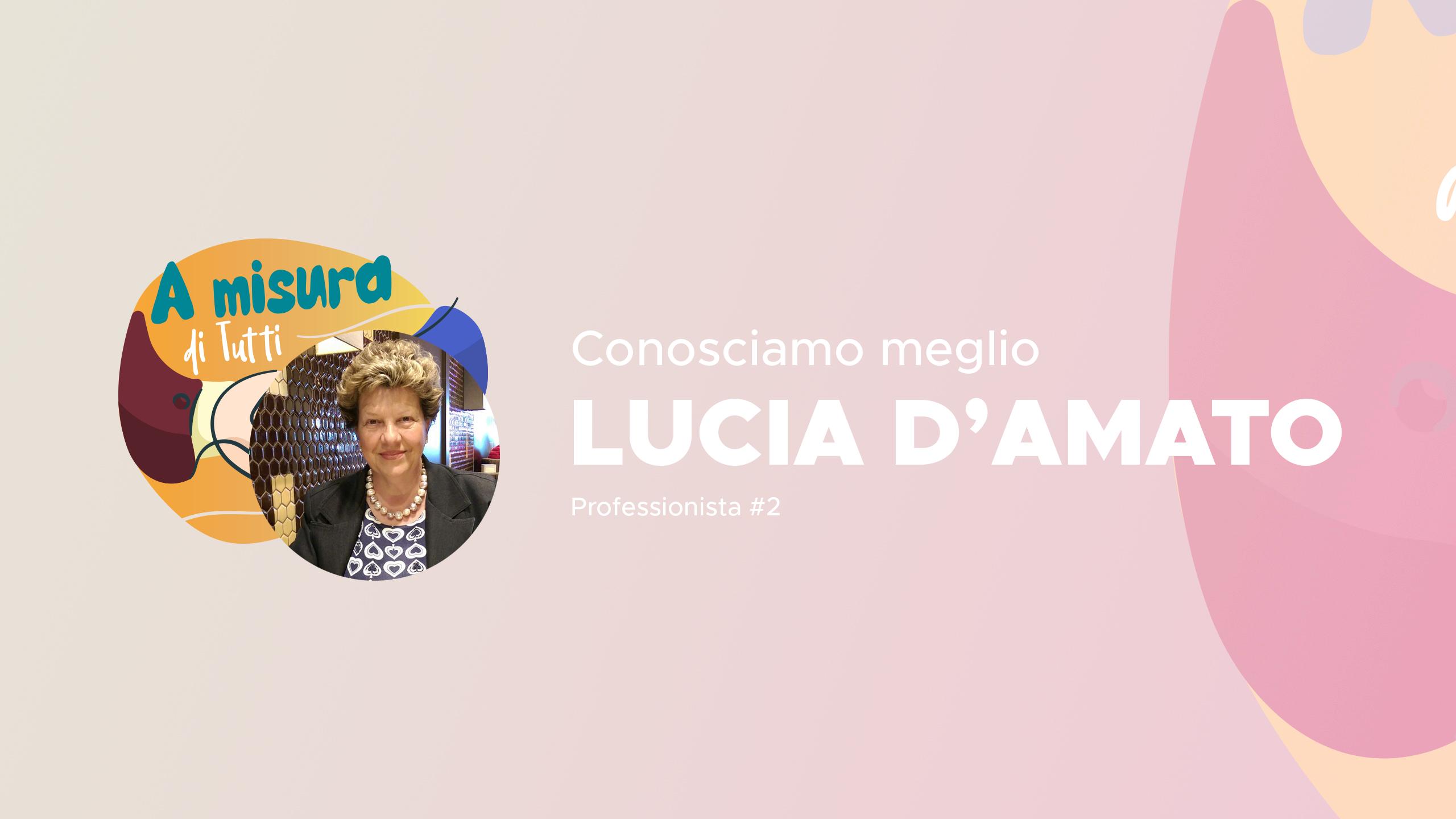 A Misura di Tutti | Conosciamo meglio: Dott.ssa Lucia D'Amato